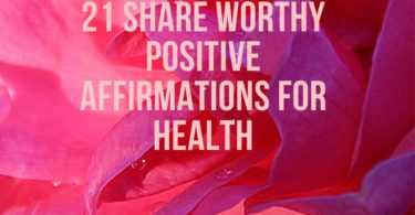 21 Shareworthy Positive Affirmations for Health